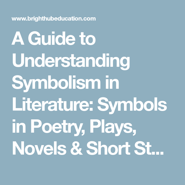 a guide to understanding symbolism in literature symbols in poetry