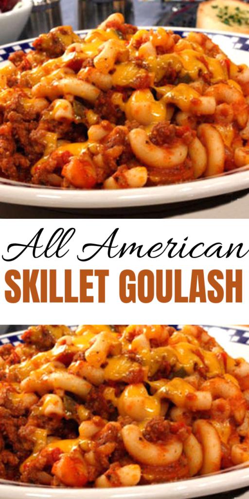 All American Skillet Goulash Recipes Recipe Goulash Recipes Easy Goulash Recipes Elbow Pasta Recipes