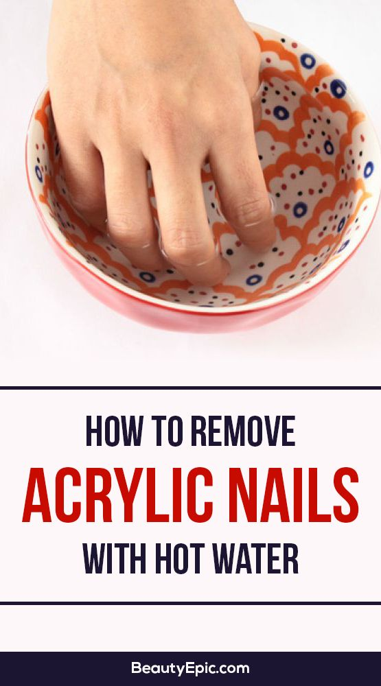 How To Remove Acrylic Nails With Hot Water Beauty Epic Remove Acrylic Nails Remove Acrylics Take Off Acrylic Nails