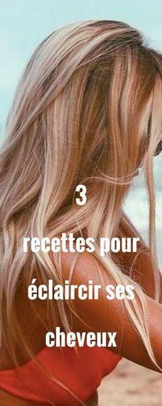 3 recettes pour éclaircir ses cheveux naturellement sans passer par la case vacances !