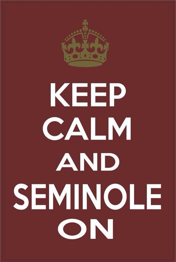 KEEP CALM AND SEMINOLE ON