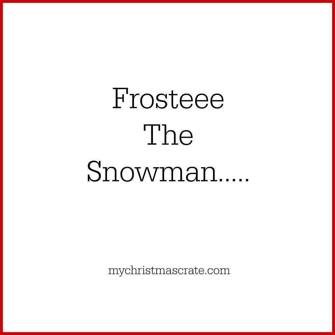 Frosty the snowman is a fairy tale they say.... He was made of snow ...