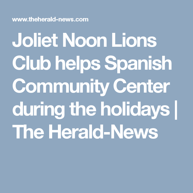 Joliet Noon Lions Club helps Spanish Community Center during