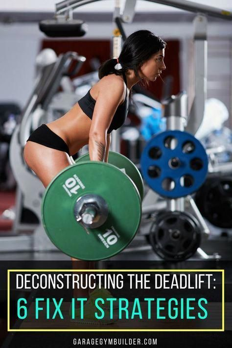 Deconstructing the Deadlift- 6 Fix It Strategies: The deadlift is the most uncomplicated of exercise...