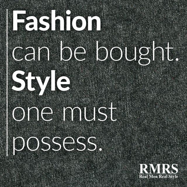 The Best Quotes About Men S Style Famous Men S Fashion Quotes Real Men Real Style Mens Fashion Quotes Fashion Quotes Fashion Quotes Inspirational