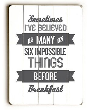 Another great find on #zulily! 'Six Impossible Things' Wood Wall Art by ArteHouse #zulilyfinds