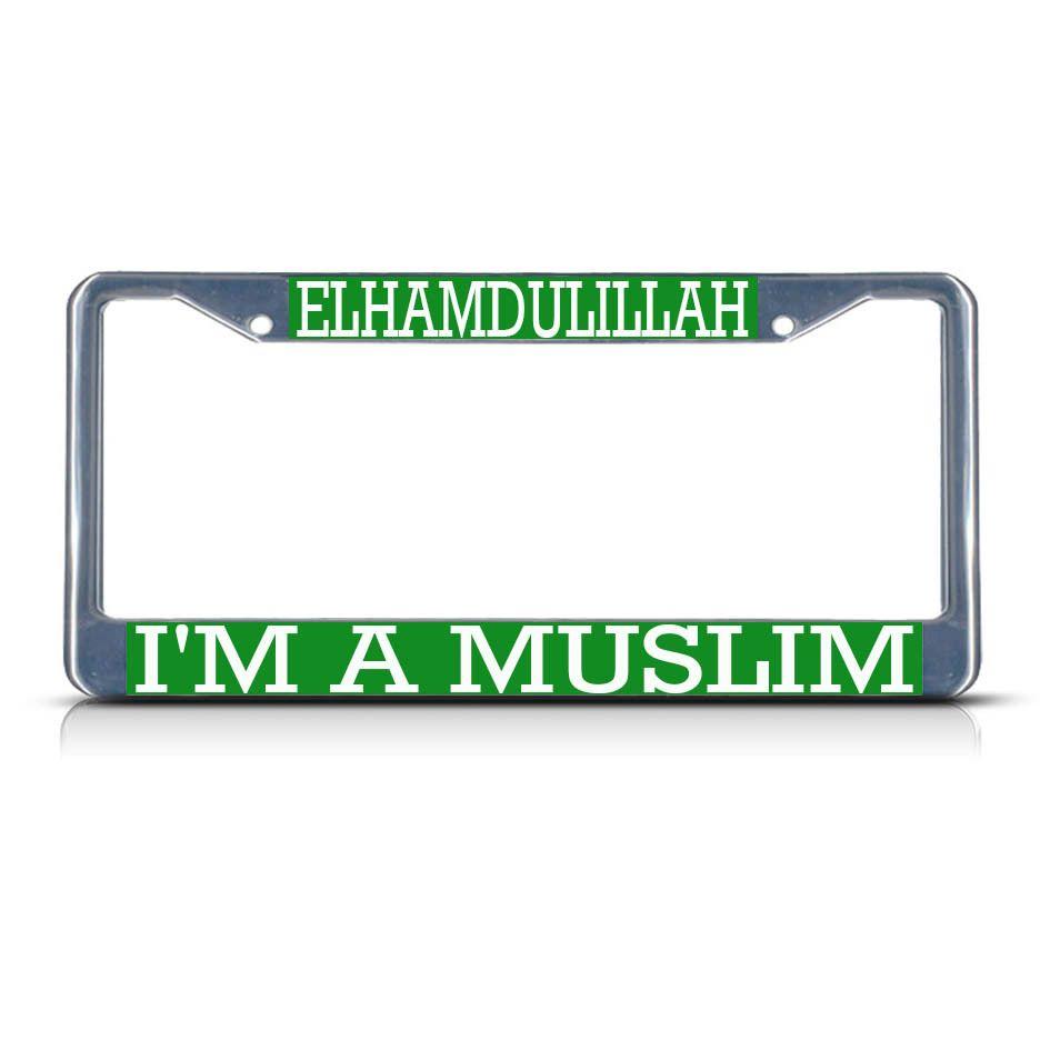 License Plate Frame Mall - ELHAMDULILLAH I\'M A MUSLIM Metal Heavy ...