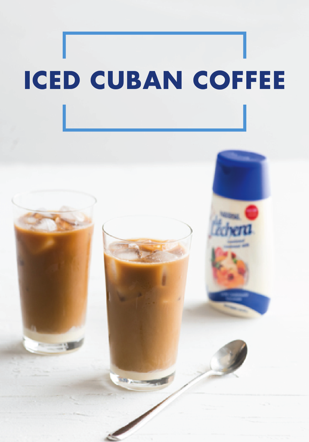 This Iced Cuban Coffee Is All About The Flavor And With La Lechera Sweetened Condensed Milk Mixed Inside Cuban Coffee Cuban Coffee Recipe Easy Coffee Recipes