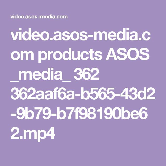 video.asos-media.com products ASOS _media_ 362 362aaf6a-b565-43d2-9b79-b7f98190be62.mp4