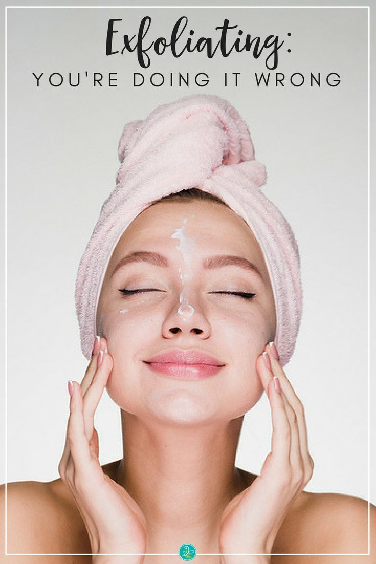 Are you exfoliating your skin correctly? Exfoliation is key to