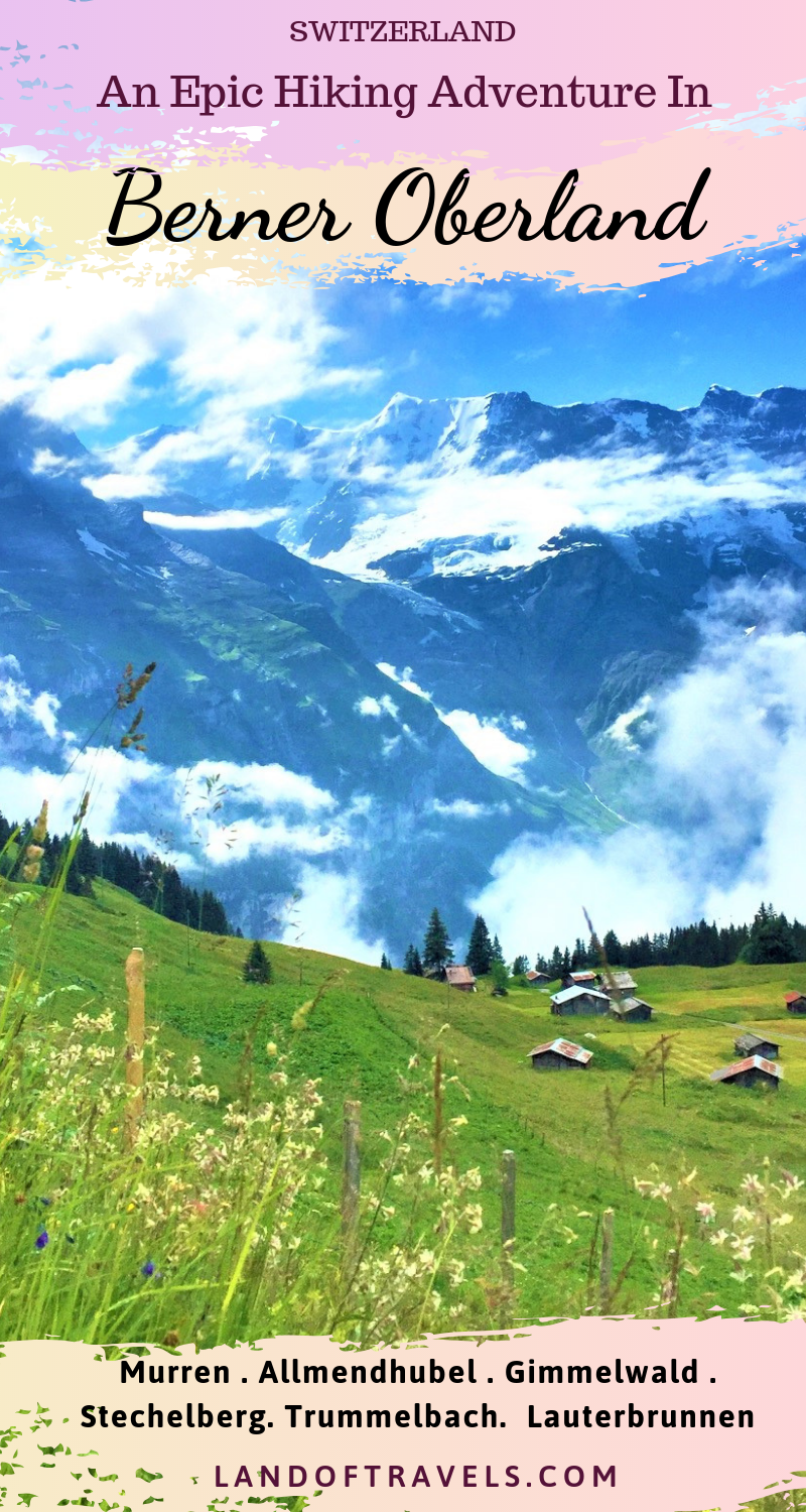Hiking In Bernese Oberland Switzerland Land Of Travels Travel