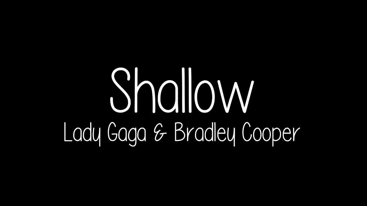 Lady Gaga & Bradley Cooper - Shallow (Lyrics) - YouTube   Music
