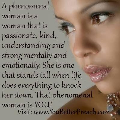 Phenomenal Woman Inspirational Words Of Wisdom Phenomenal