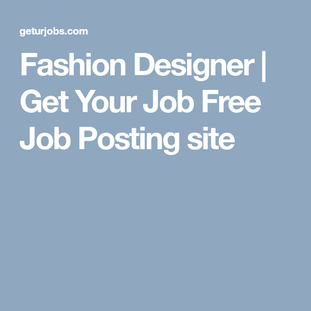 Fashion Designer Free Job Posting Job Posting Sites Job