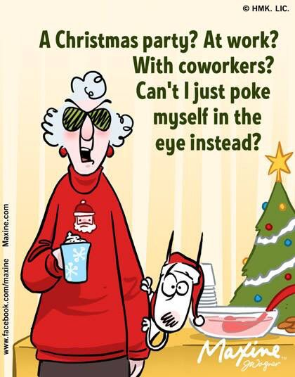 A Christmas Party  Maxine & Auntie  Pinterest  Humor. Crush Hate Quotes. Single Quotes Ap Style. Best Humor Quotes Ever. Alice In Wonderland Quotes Pinterest. Quotes About Strength And Growth. Depression Overcome Quotes. Trust Quotes Love Friendship. Alice In Wonderland Quotes If You Don't Know