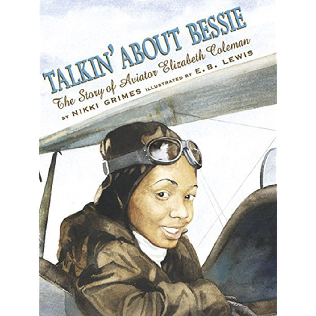 Talkin About Bessie The Story Of Aviator Elizabeth