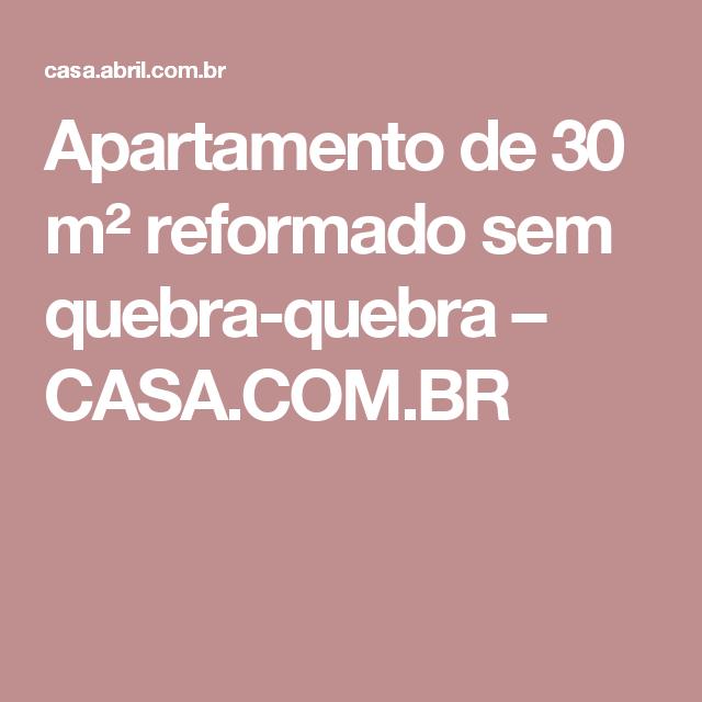 Apartamento de 30 m² reformado sem quebra-quebra – CASA.COM.BR