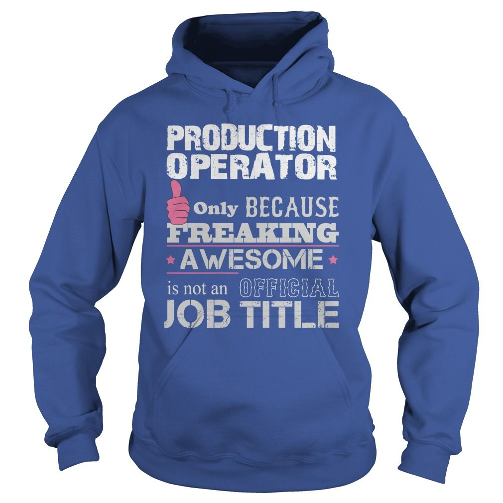 Awesome Production Operator T-Shirts, Hoodies. GET IT ==►…