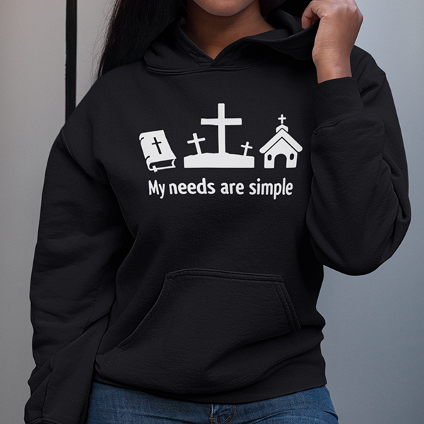 My needs are simple Christian hoodie | Christian apparel