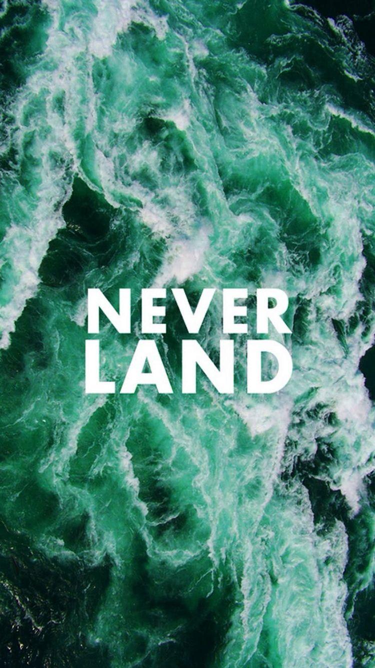 Neverland Ocean Sea Wave Quote IPhone 6 Wallpaper