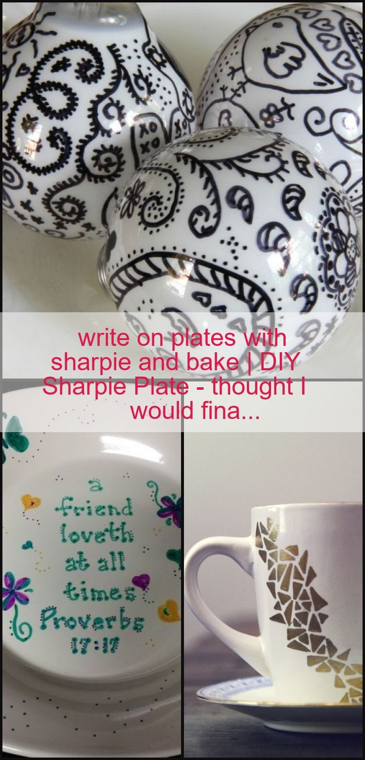 write on plates with sharpie and bake  DIY Sharpie Plate  thought I would fina