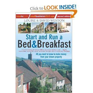 Start and Run a Bed and Breakfast: All You Need to Know to Make Money from Your Dream Property (How to Books: Small Business Start-Ups)