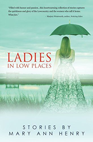 Ladies In Low Places by Mary Ann Henry http://www.amazon.com/dp/0991358007/ref=cm_sw_r_pi_dp_u9MFub10WRBZY