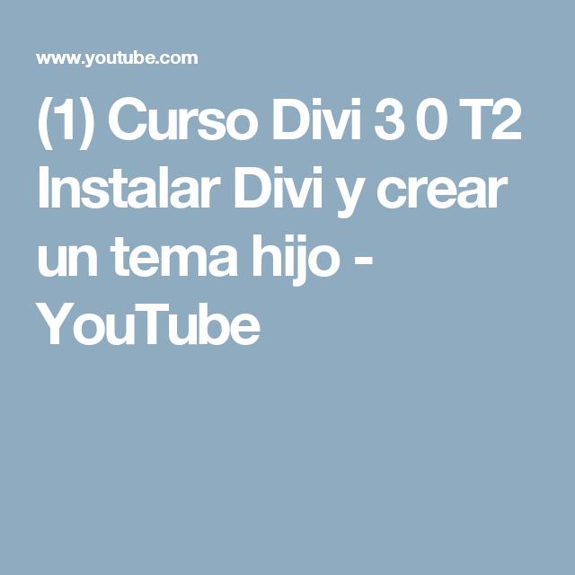 1) Curso Divi 3 0 T2 Instalar Divi y crear un tema hijo - YouTube ...