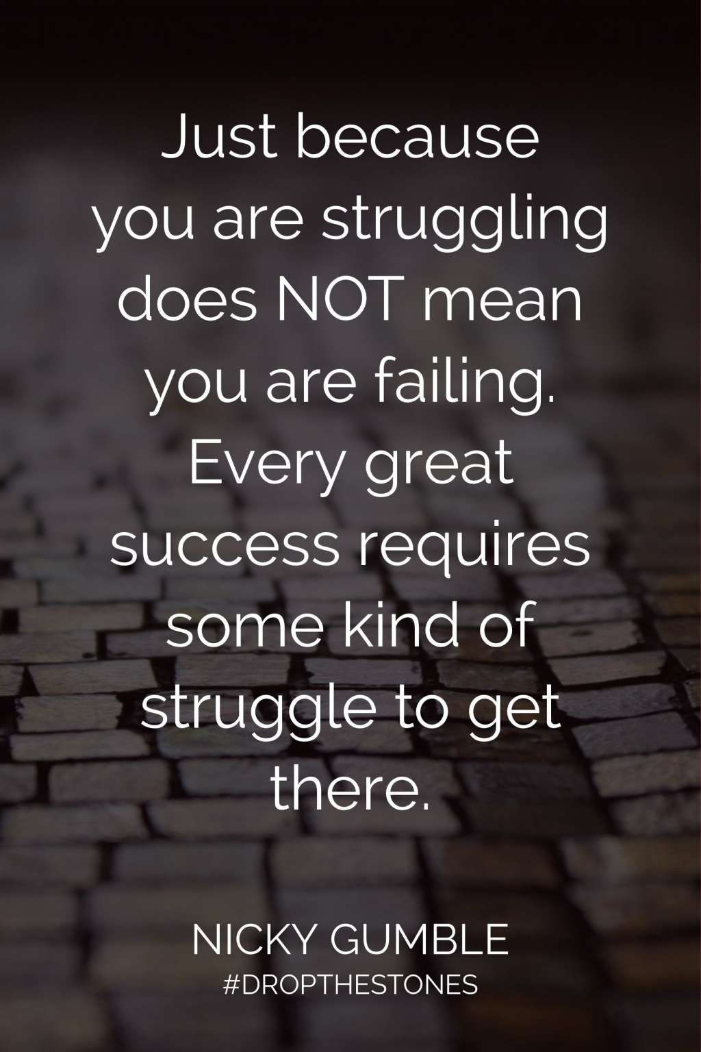 12 Quotes About Struggle And Success Struggle Quotes Overcoming Quotes Success Quotes