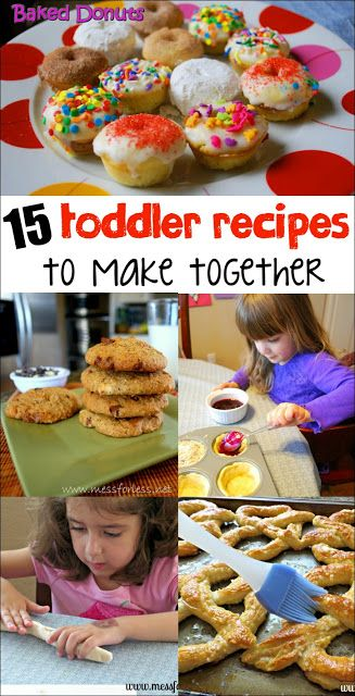 15 Amazing Recipes For Toddlers Food Cooking With Toddlers Baking With Kids