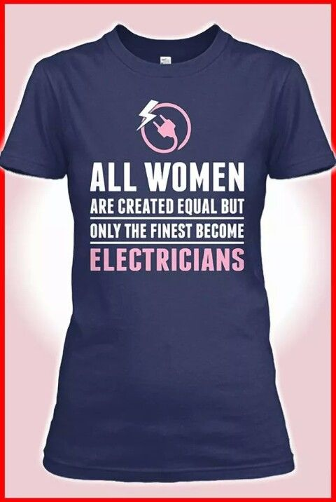 88b1560f boom women electricians! *yes i am! | Favorite funny t's ...