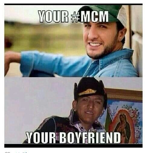 Your Mcm And Your Real Bf Hahaha Mexican Humor Hilarious Make Me Laugh Haha Funny
