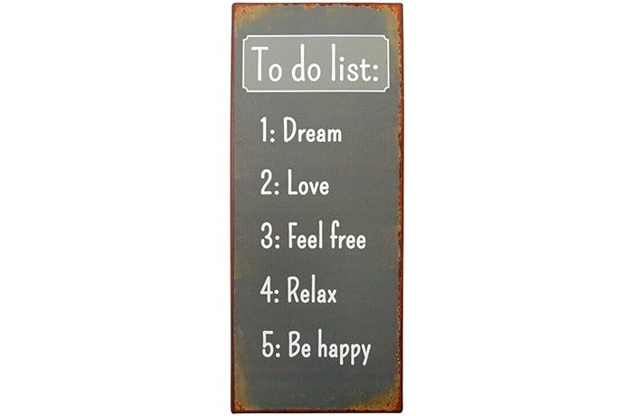 To do list: 1: Dream 2: LOVE 3: Feel free 4: RELAX 5: Be happy