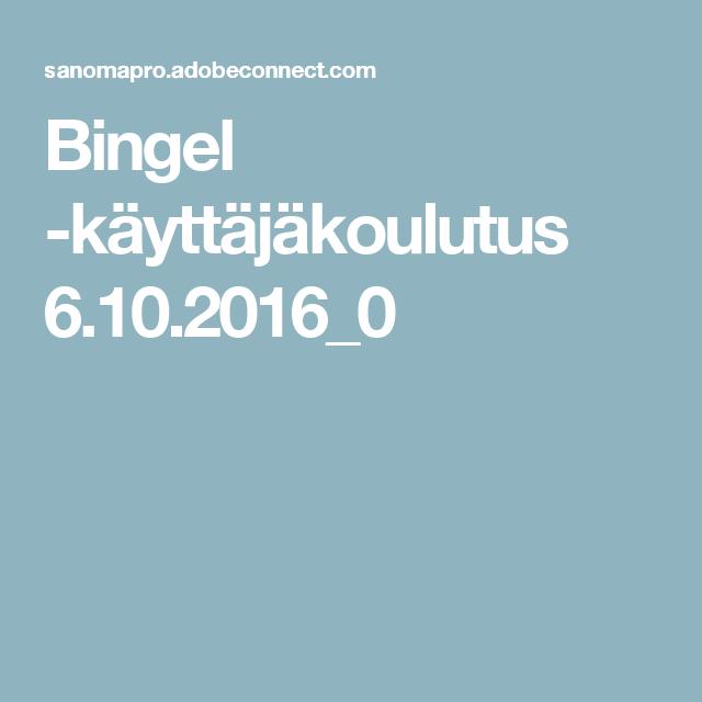 Bingel -käyttäjäkoulutus 6.10.2016_0