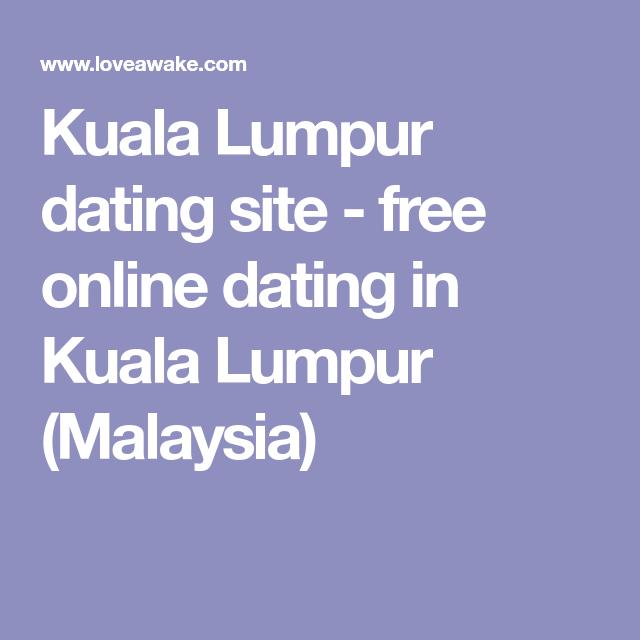 dating in kuala lumpur malaysia