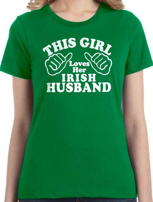 Wedding Gift This Girl Loves Her Husband T Shirt Women 39 S T Shirt Wife Gift St Patrick 39 S Day Cool Irish Shirt T Shirts For Women Cool Shirts Irish Shirt