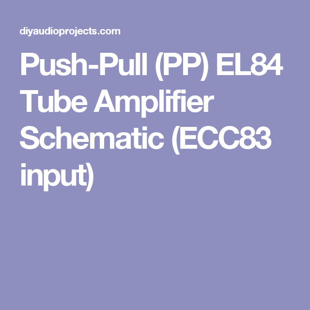 push pull (pp) el84 tube amplifier schematic (ecc83 input) audio el84 tube amp push pull (pp) el84 tube amplifier schematic (ecc83 input)