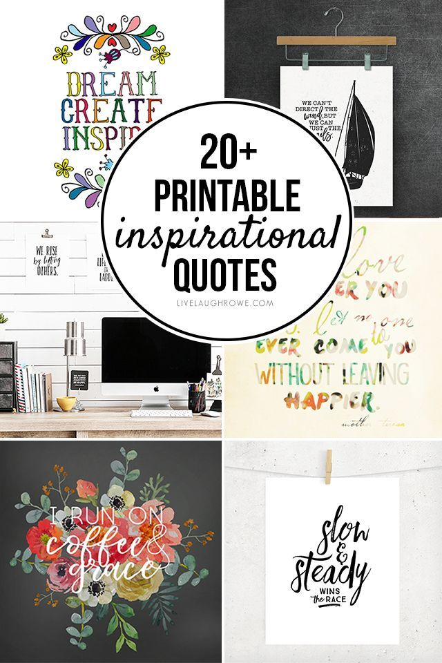 Inspiration quote printables - Surround yourself with words of motivation and inspiration! Here are 20+ FREE Printable Inspirational Quotes for you to enjoy. Learn more at livelaughrowe.com