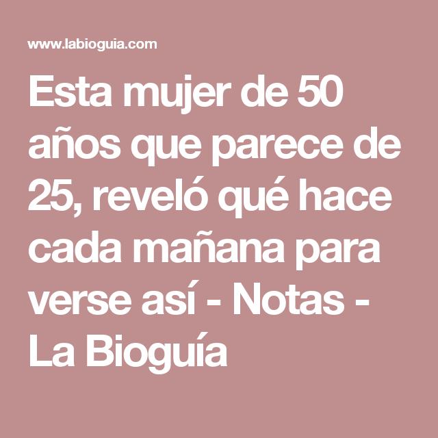 Esta mujer de 50 años que parece de 25, reveló qué hace cada mañana para verse así - Notas - La Bioguía