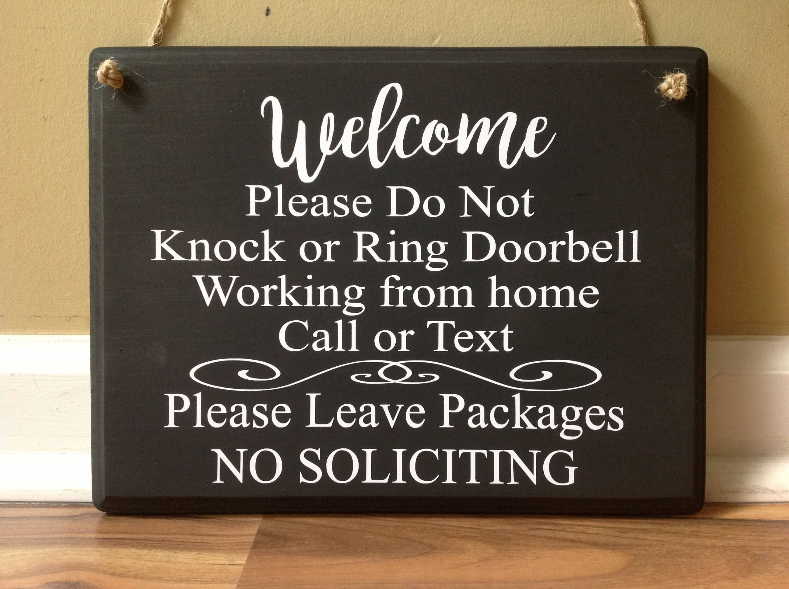 Please do not knock or ring doorbell working from