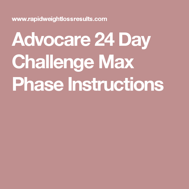 Advocare 24 Day Challenge Max Phase Instructions Food Advocare