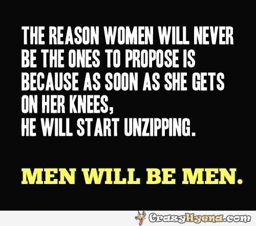 3d3a022cac658f3f57a1f2571ce05be8 hilarious quote that's saying if a woman gets on her knees to
