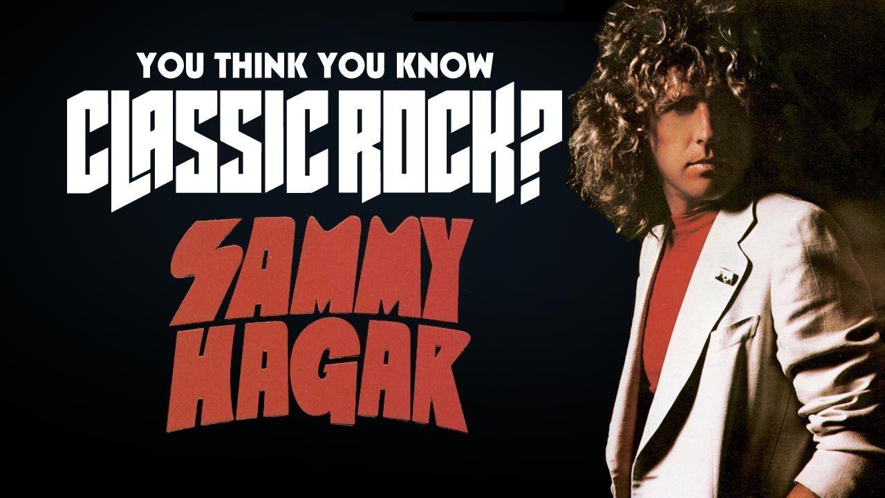 Sammy Hagar You Think You Know Classic Rock Sammy Hagar Songs Classic Rock