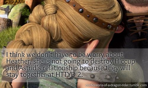 This is SO true. Plus I love Heather, why do people keep flaming her? Without Heather, we never would've thought that Hiccup and Astrid like each other, no realization that they do, and no conflict. lol XD