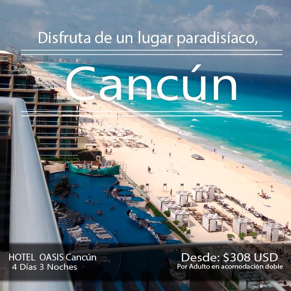 Plan Cancún. Incluye   + Trasl. Aerop-Hotel -Aerop  + Alojamiento 3 noches 4 días en el hotel OASIS Cancún todo incluido   +DEPORTES ACUÁTICOS NO MOTORIZADOS  +Tarjeta de asistencia médica hasta los 64 años