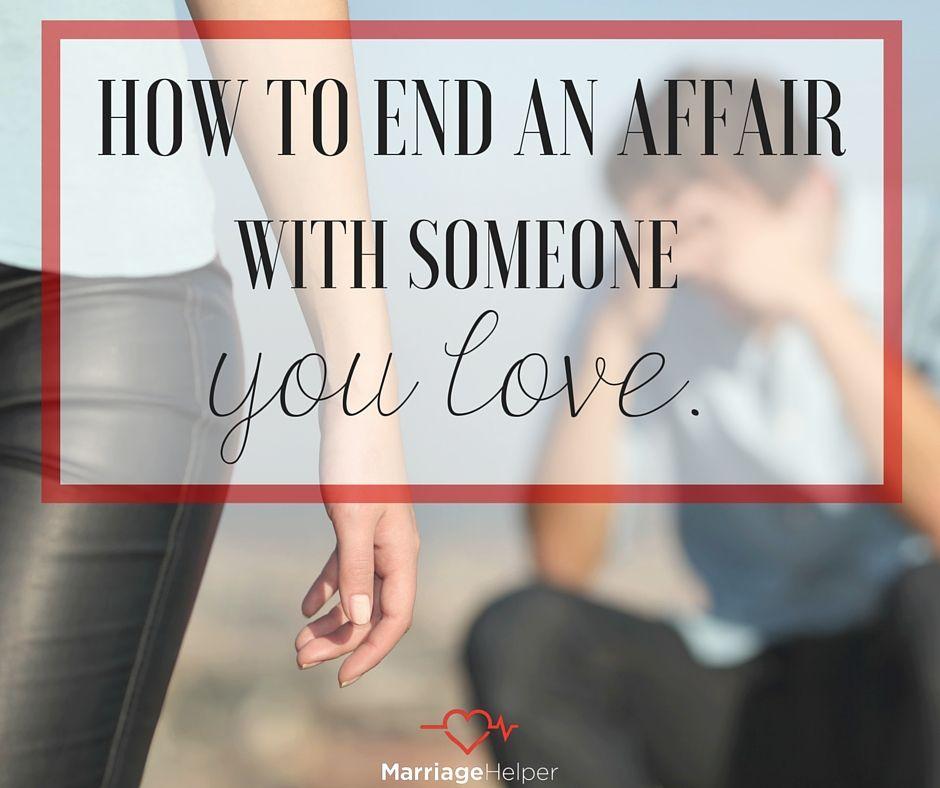How To End An Affair Affair Quotes Marriage Advice Quotes Emotional Affair