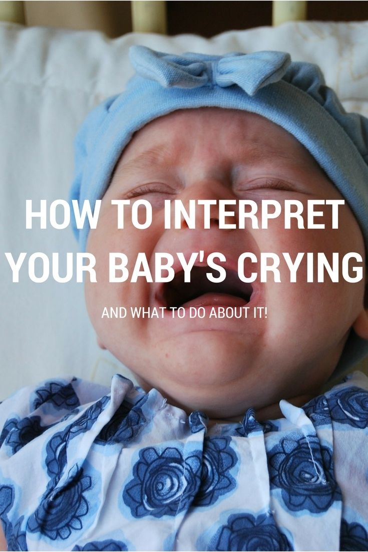 Why Is My Baby Crying How To Interpret The Cries And What -9969