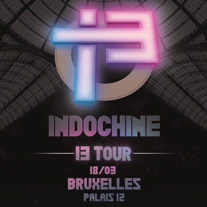 #Indochine #13Tour : Billetterie Ouverte Pour #Bruxelles #Palais12  #Paleis12 (18