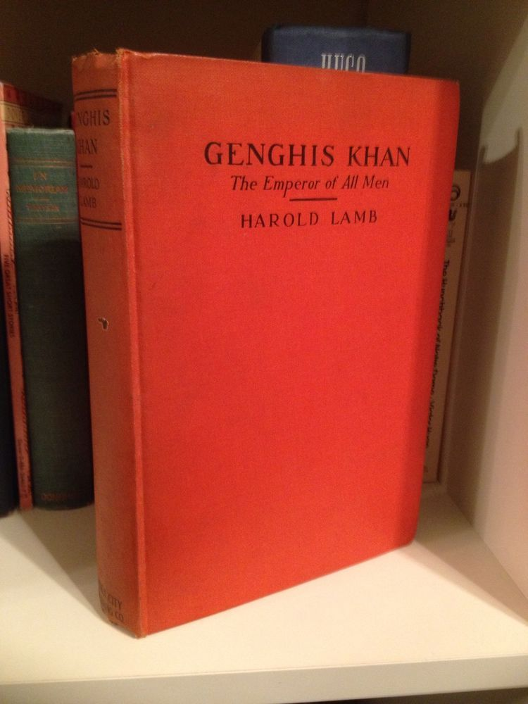 1927 Genghis Khan The Emperor Of All Men By Harold Lamb Illustrated Mongolian Hardcover Book Lovers Book Worms