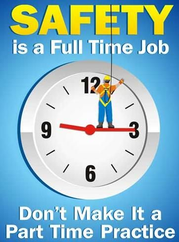 Safety Is A Full Time Job Don T Make It A Part Time